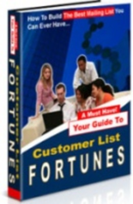 Product picture Customer List Fortunes - Online Gold Mine For Making Money