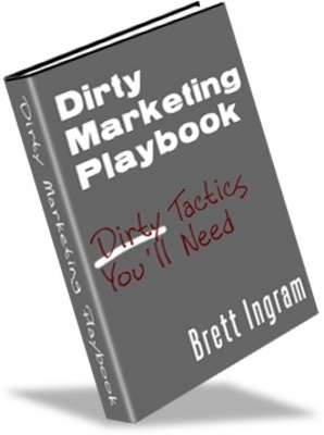 Product picture Dirty Marketing Playbook - How to Make Money Online